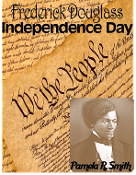 Frederick Douglass - Independence Day by Pamela R. Smith