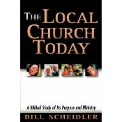 Local Church Today- A Biblical Study of Its Purpose and Ministry